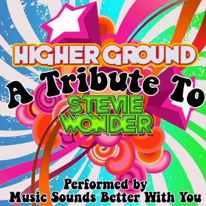 Higher Ground: A Tribute To Stevie Wonder