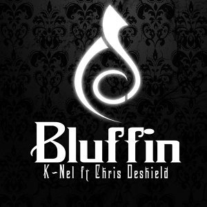Bluffin' (feat. Chris De Shield)