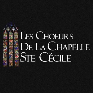 Les Choeurs De La Chapelle Ste Cécile