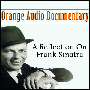 Orange Audio Documentary: A Relection On Frank Sinatra