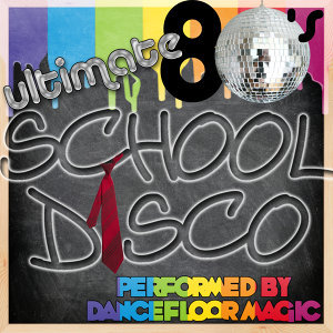 Ultimate 80's School Disco