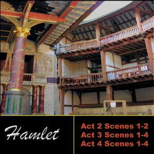 Shakespeare: Hamlet, Acts 2 - 4