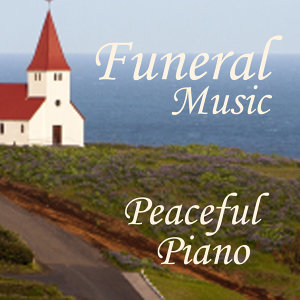 Funeral Piano Music - Peaceful Piano for Funerals