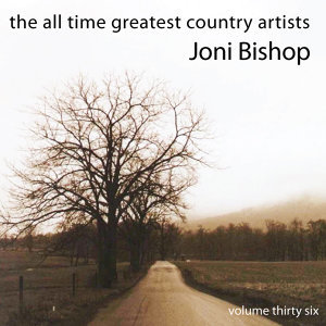 All Time Greatest Country Artists-Joni Bishop-Vol. 36
