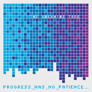 Progress Has No Patience