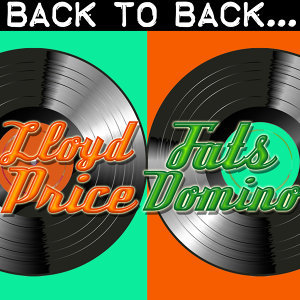Back To Back: Lloyd Price & Fats Domino