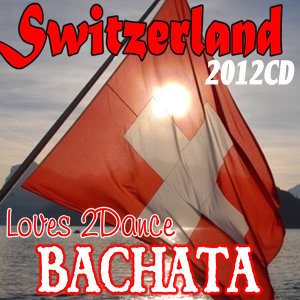 Switzerland Loves 2 Dance Bachata 2013