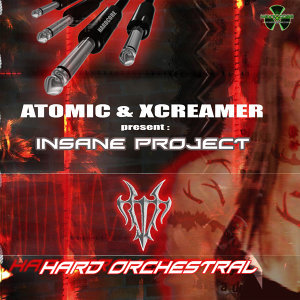 Hard Orchestral (Atomic & Xcreamer Presents Insane Project) - EP