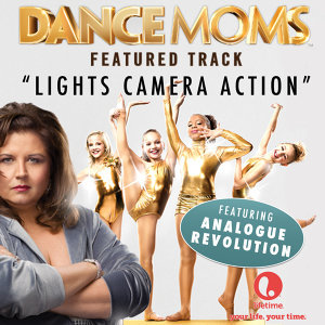 "Lights Camera Action (From ""Dance Moms"") - Single"