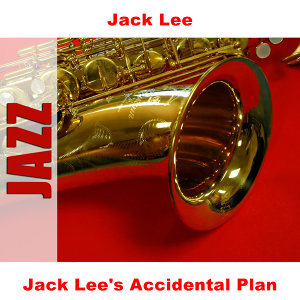 Jack Lee's Accidental Plan