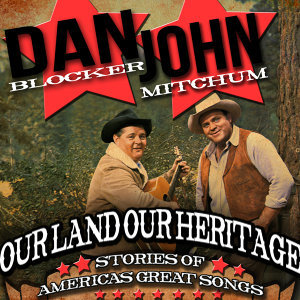 Our Land, Our Heritage - Stories of American's Great Songs