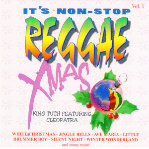 It's Non Stop Reggae Xmas Vol. 1