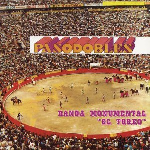 Pasodobles Banda Monumental El Toreo