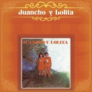 Juancho Y Lolita
