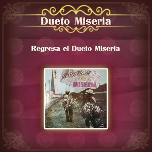 Regresa el Dueto Miseria