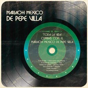"""""""Toda La Vida"""" Cumbias con el  Mariachi México de Pepe Villa"""