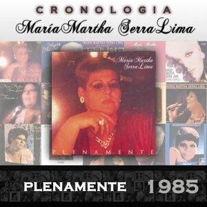 María Martha Serra Lima Cronología - Plenamente (1985)