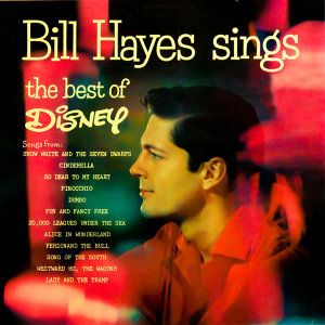 Bill Hayes Sings The Best Of Disney