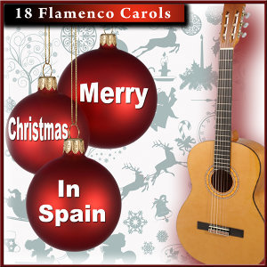 18 Flamenco Carols. Merry Christmas in Spain