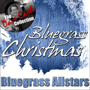 Bluegrass Christmas - [The Dave Cash Collection]