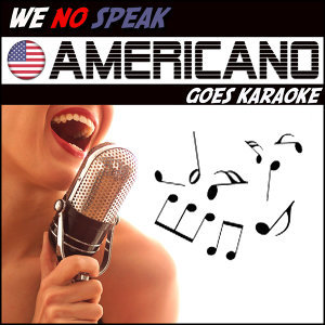 We No Speak Americano goes Karaoke