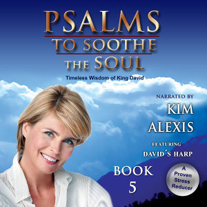 Psalms to Soothe the Soul starring Kim Alexis (Book 5)