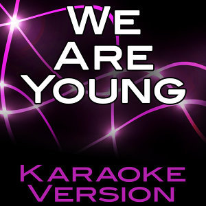 We Are Young (Karaoke Version)