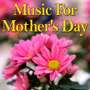 Music for Mother's Day