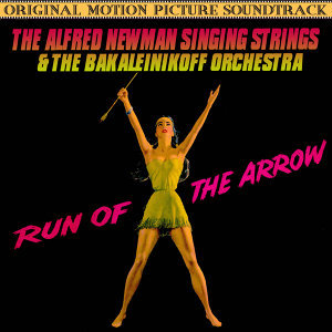 Run Of The Arrow (Music From The Original 1957 Motion Picture Soundtrack)