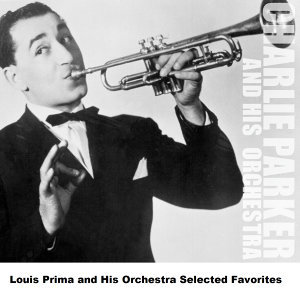 Louis Prima and His Orchestra Selected Favorites