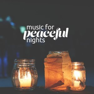 Music for Peaceful Nights