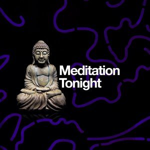 Meditation Tonight