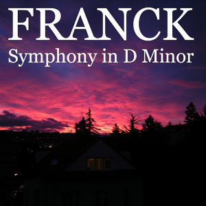 Franck - Symphony in D Minor
