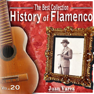 The Best Collection. History Of Flamenco. Vol. 20: Juan Varea