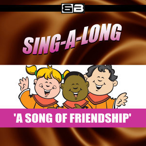 Sing-a-long: A Song of Friendship