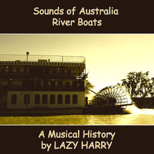 Sounds of Australia-River Boats A Musical History