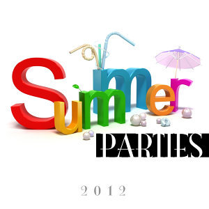 Summer Parties 2012