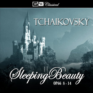 Tchaikovsky The Sleeping Beauty Op. 66 8-14