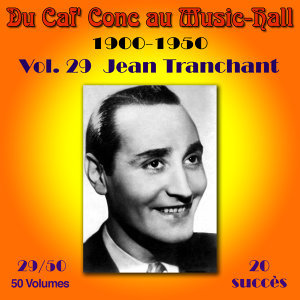 Du Caf' Conc au Music-Hall (1900-1950) en 50 volumes - Vol. 29/50