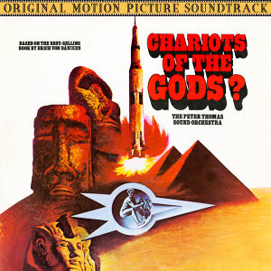 Chariots Of The Gods? (Music From The Motion Picture Soundtrack)