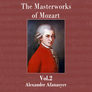 The Masterworks of Mozart, Vol. 2