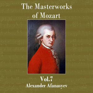 The Masterworks of Mozart, Vol. 7