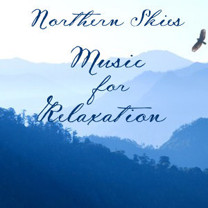Music for Relaxation: Northern Skies