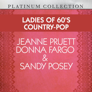 Ladies of 60's Country-Pop: Jeanne Pruett, Donna Fargo & Sandy Posey