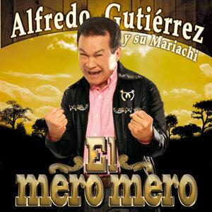 El Mero Mero Alfredo Gutiérrez Y Su Mariachi