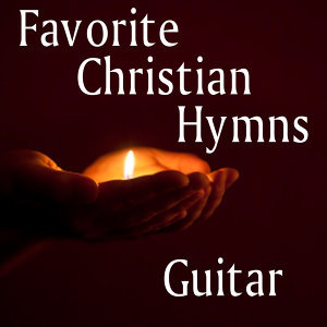 Guitar Hymns: Favorite Christian Hymns