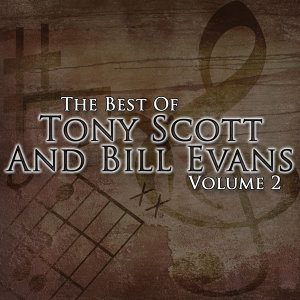 The Best Of Tony Scott and Bill Evans Volume 2