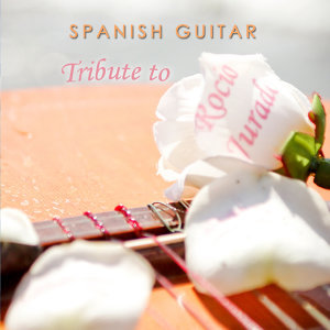 Spanish Guitar: Tribute to Rocío Jurado