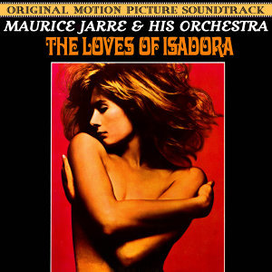 The Loves Of Isadora (Music From The 1968 Motion Picture Soundtrack)