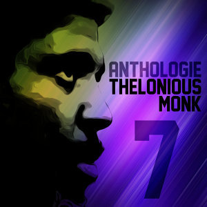 Anthologie Thelonious Monk Vol. 7
